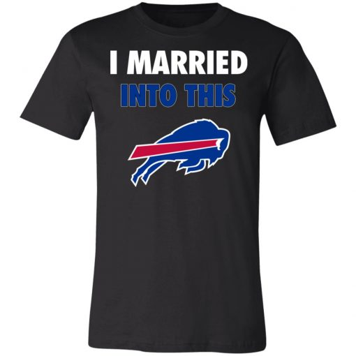 I Married Into This Buffalo Bills Unisex Jersey Tee