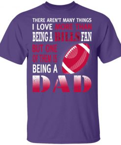 I Love More Than Being A Bills Fan Being A Dad Football Men's T-Shirt