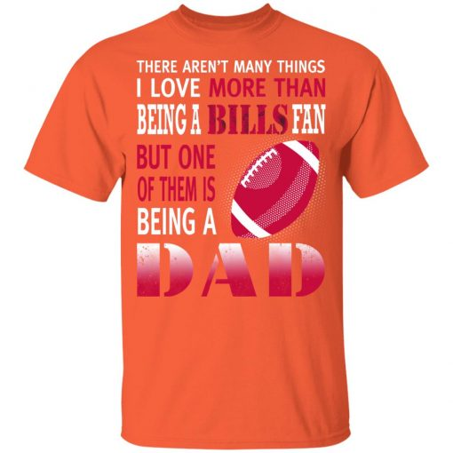 I Love More Than Being A Bills Fan Being A Dad Football Youth T-Shirt