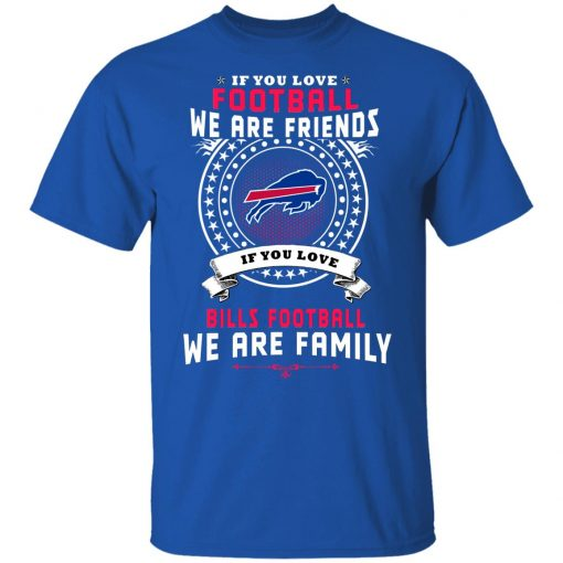 Love Football We Are Friends Love Bills We Are Family Youth T-Shirt