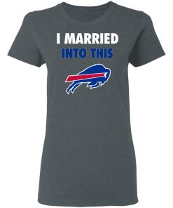 I Married Into This Buffalo Bills Women's T-Shirt