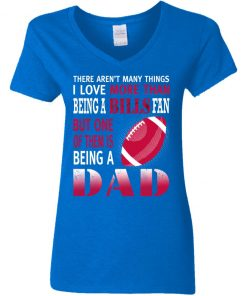 I Love More Than Being A Bills Fan Being A Dad Football V-Neck T-Shirt
