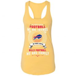Love Football We Are Friends Love Bills We Are Family Racerback Tank