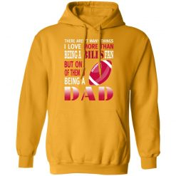 I Love More Than Being A Bills Fan Being A Dad Football Hoodie