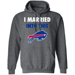 I Married Into This Buffalo Bills Hoodie
