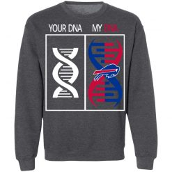 My DNA Is The Buffalo Bills Football NFL Sweatshirt