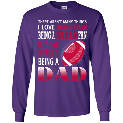 I Love More Than Being A Bills Fan Being A Dad Football Youth LS T-Shirt