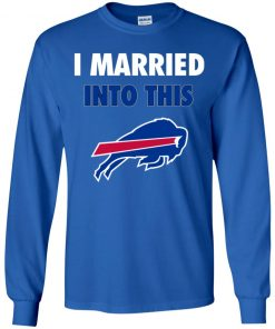 I Married Into This Buffalo Bills Youth LS T-Shirt