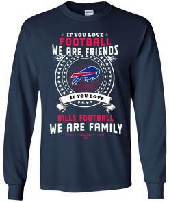 Love Football We Are Friends Love Bills We Are Family Youth LS T-Shirt