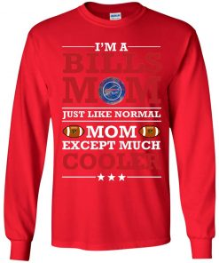 I_m A Bills Mom Just Like Normal Mom Except Cooler NFL Youth LS T-Shirt