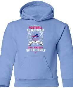 Love Football We Are Friends Love Bills We Are Family Youth Hoodie