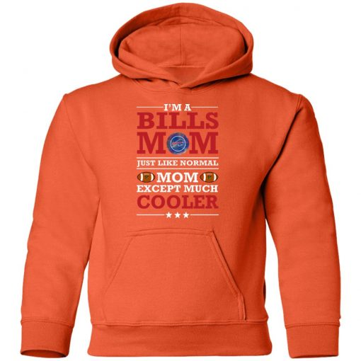 I_m A Bills Mom Just Like Normal Mom Except Cooler NFL Youth Hoodie