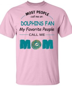 Most People Call Me Miami Dolphins Fan Football Mom Men's T-Shirt