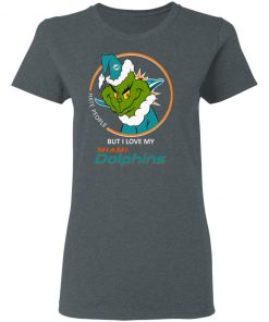 I Hate People But I Love My Miami Dolphins Grinch NFL Women's T-Shirt