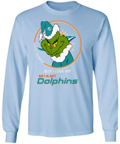 I Hate People But I Love My Miami Dolphins Grinch NFL LS T-Shirt
