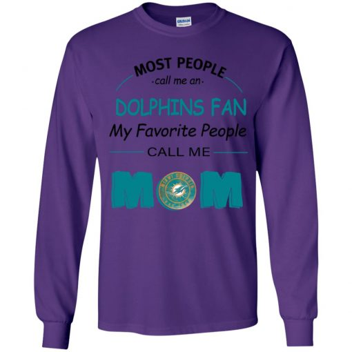 Most People Call Me Miami Dolphins Fan Football Mom Youth LS T-Shirt