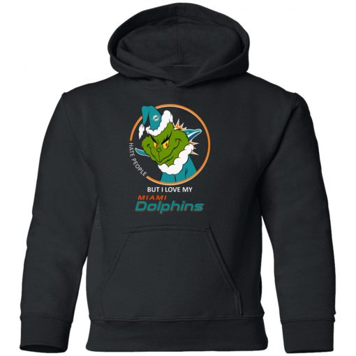 I Hate People But I Love My Miami Dolphins Grinch NFL Youth Hoodie