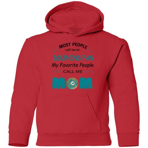 Most People Call Me Miami Dolphins Fan Football Mom Youth Hoodie