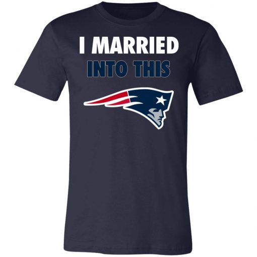 I Married Into This New England Patriots Football NFL Unisex Jersey Tee