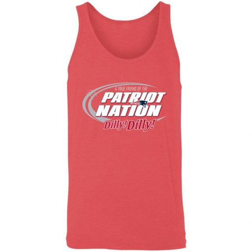 A True Friend Of The New England Patriots Dilly Dilly Unisex Tank