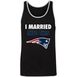 I Married Into This New England Patriots Football NFL Unisex Tank