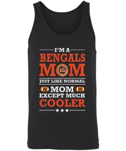 I'm A Bengals Mom Just Like Normal Mom Except Cooler NFL 3480 Unisex Tank