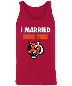 I Married Into This Cincinnati Bengals Football NFL 3480 Unisex Tank