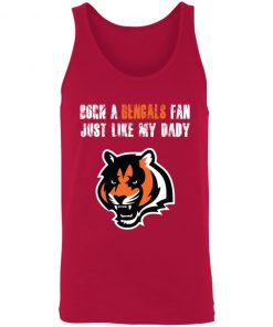Cincinnati Bengals Born A Bengals Fan Just Like My Daddy Unisex Tank