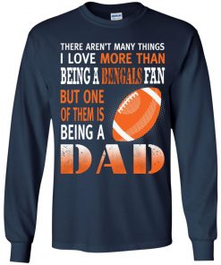 I Love More Than Being A Bengals Fan Being A Dad Football Youth LS T-Shirt
