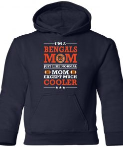 I'm A Bengals Mom Just Like Normal Mom Except Cooler NFL Youth Hoodie