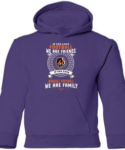 Love Football We Are Friends Love Bengals We Are Family Youth Hoodie