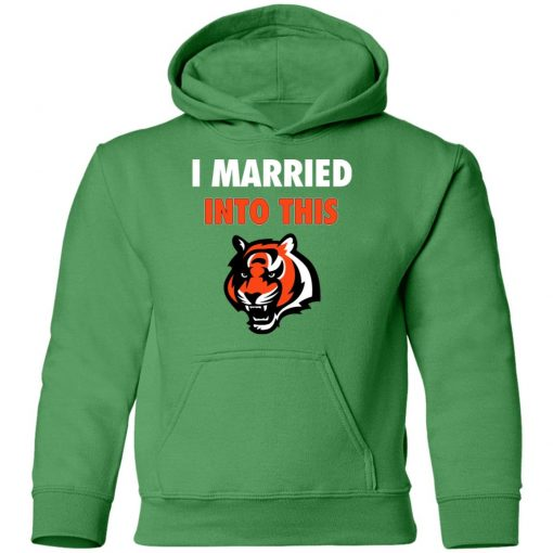 I Married Into This Cincinnati Bengals Football NFL Youth Hoodie