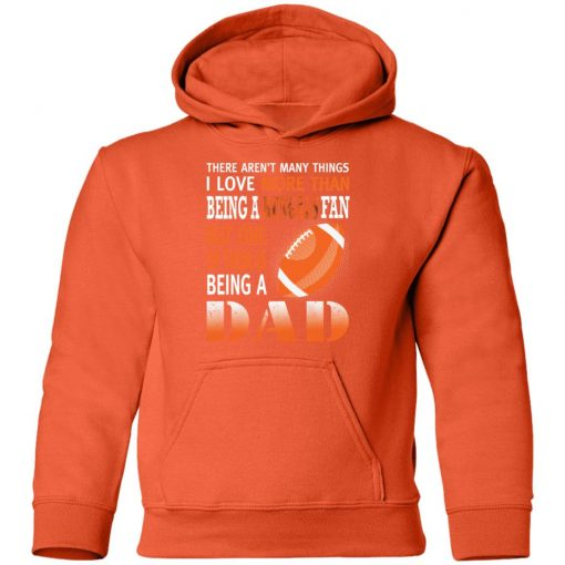 I Love More Than Being A Bengals Fan Being A Dad Football Youth Hoodie