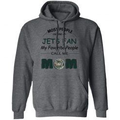 Most People Call Me New York Jets Fan Football Mom Hoodie