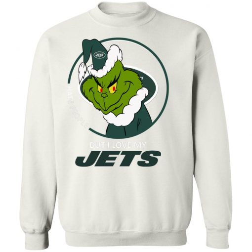 I Hate People But I Love My New York Jets Grinch NFL Sweatshirt
