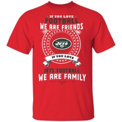 Love Football We Are Friends Love Jets We Are Family Men's T-Shirt