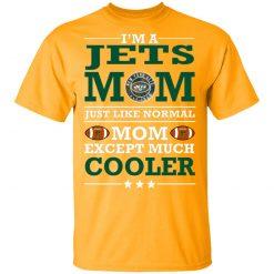 I'm A Jets Mom Just Like Normal Mom Except Cooler NFL Men's T-Shirt
