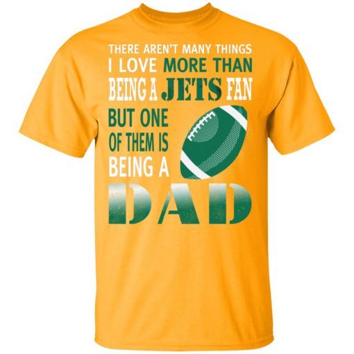 I Love More Than Being A Jets Fan Being A Dad Football Men's T-Shirt
