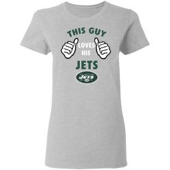 This Guy Loves His New York Jets Women's T-Shirt
