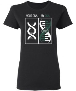 My DNA Is The New York Jets Football NFL Women's T-Shirt