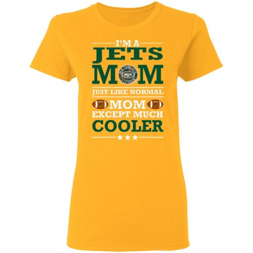 I'm A Jets Mom Just Like Normal Mom Except Cooler NFL Women's T-Shirt