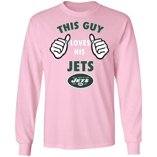 This Guy Loves His New York Jets LS T-Shirt