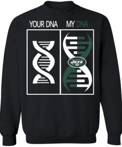 My DNA Is The New York Jets Football NFL Sweatshirt