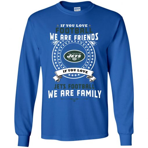 Love Football We Are Friends Love Jets We Are Family Youth LS T-Shirt