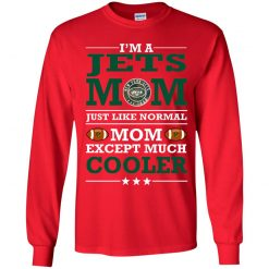 I'm A Jets Mom Just Like Normal Mom Except Cooler NFL Youth LS T-Shirt