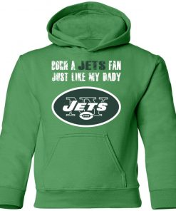 New York Jets Born A Jets Fan Just Like My Daddy Youth Hoodie