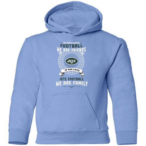 Love Football We Are Friends Love Jets We Are Family Youth Hoodie