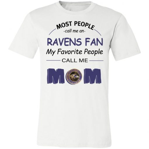 Most People Call Me Baltimore Ravens Fan Football Mom Unisex Jersey Tee