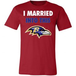 I Married Into This Baltimore Ravens Football NFL Unisex Jersey Tee