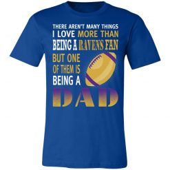 I Love More Than Being A Ravens Fan Being A Dad Football Unisex Jersey Tee